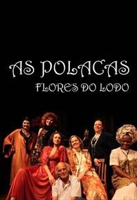 As Polacas - Flores do Lodo