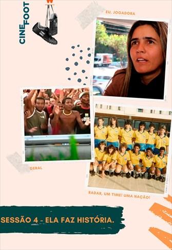 Ela Faz História - Eu, Jogadora - Um Autorretrato do Futebol Feminino /Geral / Radar, um Time, uma Nação!