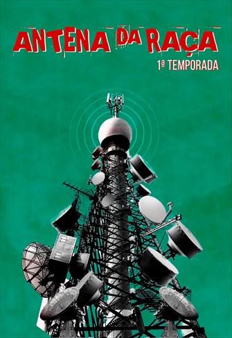 Antena da Raça - 1ª Temporada