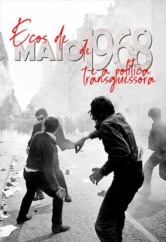 Ecos de Maio de 1968 e a Política Transgressora