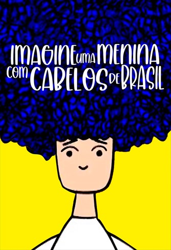 Imagine uma Menina com Cabelos de Brasil