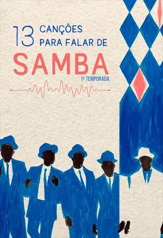 13 Canções Para Falar de Samba - 1ª Temporada