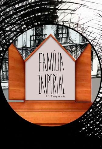 Família Imperial - 1ª Temporada