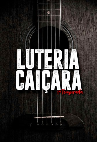 Luteria Caiçara - 1ª Temporada