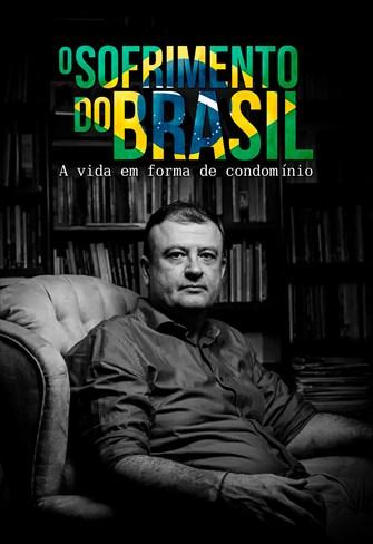 O Sofrimento do Brasil - A Vida em Forma de Condomínio