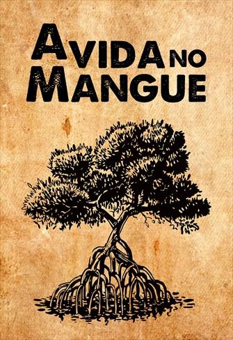 A Vida no Mangue