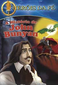 Série Heróis da Fé - A História de John Bunyan