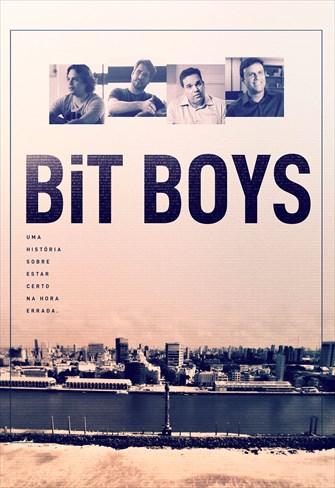 Bit Boys - Uma História Sobre Estar Certo na Hora Errada