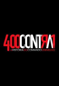 400 Contra 1 - A História do Comando Vermelho