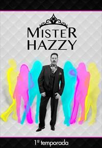 Mister Hazzy - 1ª Temporada