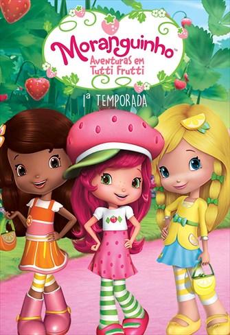 Moranguinho - Aventuras em Tutti-Frutti - 1ª Temporada