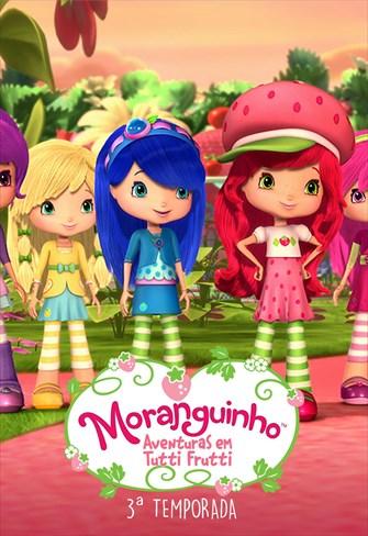 Moranguinho - Aventuras em Tutti-Frutti - 3ª Temporada