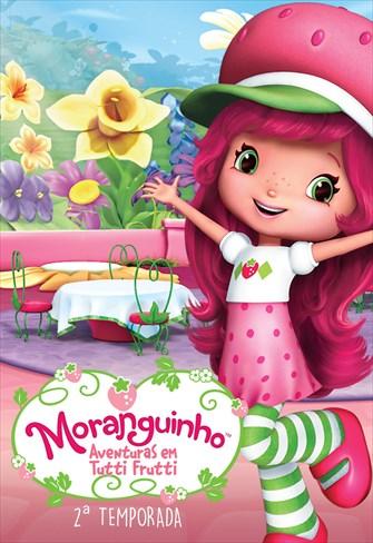 Moranguinho - Aventuras em Tutti-Frutti - 2ª Temporada