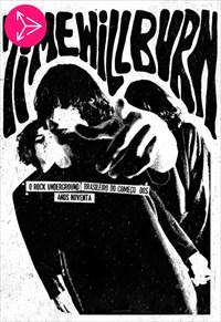 Time Will Burn - O Rock Underground Brasileiro do Começo dos Anos 90