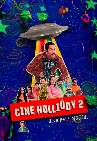 Cine Holliúdy 2 - A Chibata Sideral
