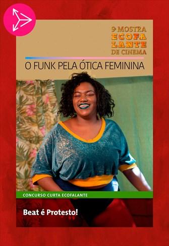 Beat é Protesto - O Funk Pela Ótica Feminina