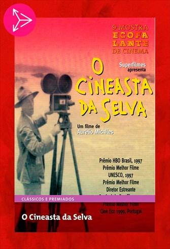 O Cineasta das Selvas