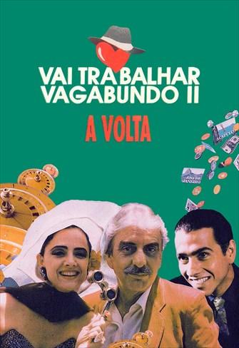 Vai Trabalhar Vagabundo II - A Volta