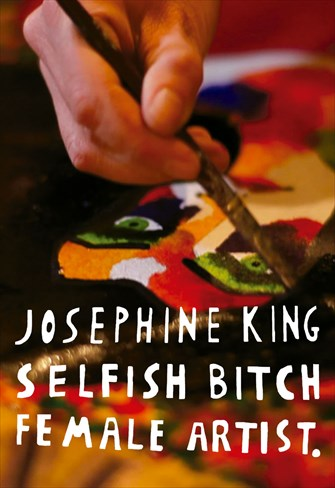 Josephine King - Selfish Bitch, Female Artist