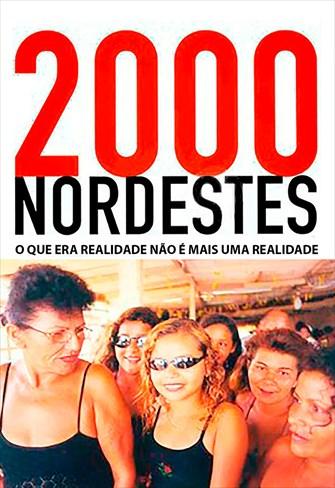 2000 Nordestes - O Que Era Realidade Não é Mais Uma Realidade