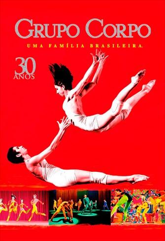 Grupo Corpo, 30 Anos - Uma Família Brasileira