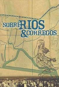 Sobre Rios e Córregos