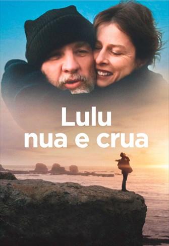 Lulu, Nua e Crua