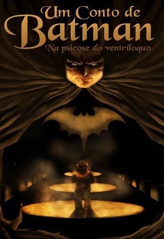 Um Conto de Batman - Na Psicose do Ventríloquo