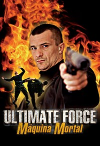 Ultimate Force - Máquina Mortal