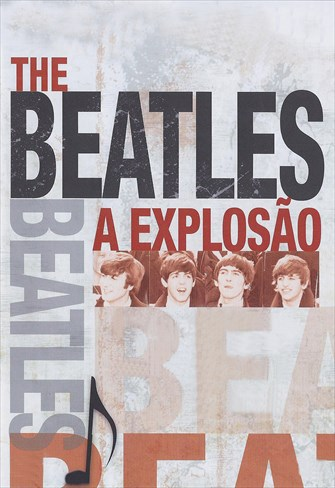 The Beatles - A Explosão