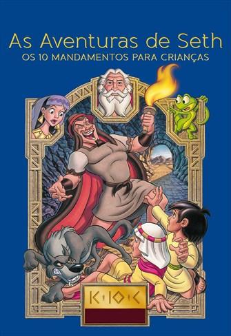 Os 10 mandamentos para crianças - As Aventuras de Seth