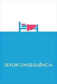 Sexo e Consequência