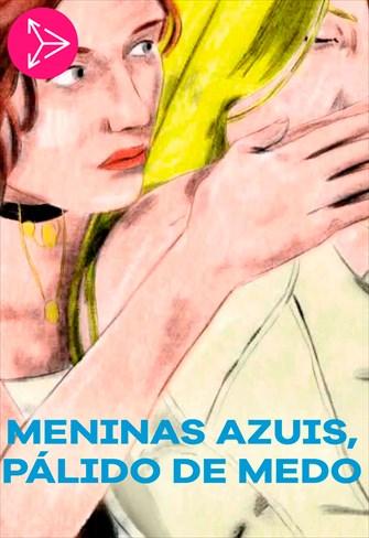 Meninas Azuis, Pálido de Medo