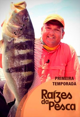Raízes da Pesca - 1ª Temporada