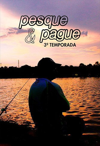 Pesque e Pague - 3ª Temporada