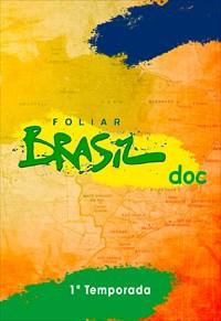 Foliar Brasil - 1ª Temporada
