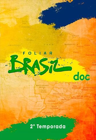 Foliar Brasil Doc - 2ª Temporada