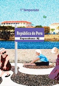 República do Peru - 1ª Temporada