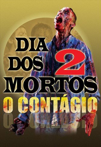 Dia dos Mortos 2 - O Contágio