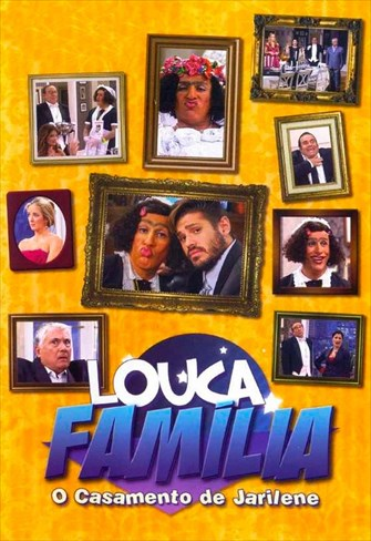 Louca Família - O Casamento de Jarilene
