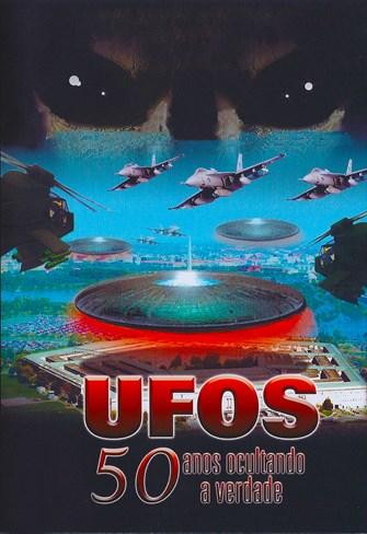 Ufos - 50 Anos Ocultando a Verdade