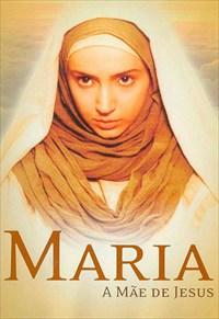 Maria - A Mãe de Jesus