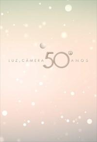 Luz, Câmera, 50 Anos