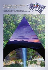 Globo Repórter Destinos Fascinantes do Brasil - Volume 1