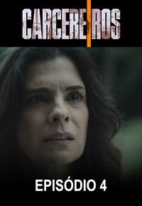 Carcereiros - 2ª Temporada - Episódio 04