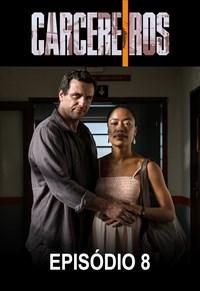 Carcereiros - 2ª temporada - Episódio 08