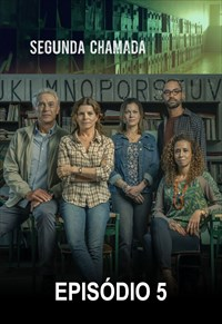 Segunda Chamada - 1ª Temporada - Episódio 05