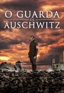 O Guarda de Auschwitz