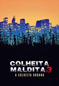 Colheita Maldita 3 - A Colheita Urbana