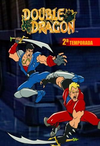 Double Dragon - 2ª Temporada